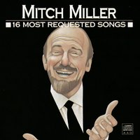 16 Most Requested Songs — Mitch Miller