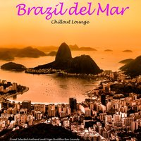 Brazil Del Mar - Chillout Lounge — сборник