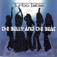 The Belly and The Beat — Turbo Tabla