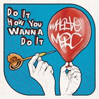 Do It How You Wanna Do It — White Mic
