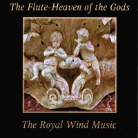 The Flute-Heaven of the Gods — The Royal Wind Music
