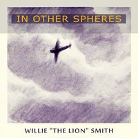 In Other Spheres — Willie Smith