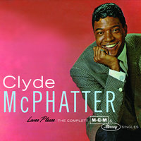 Lover Please/The Complete MGM & Mercury Singles — Clyde McPhatter