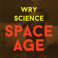 Space Age — Wry Science