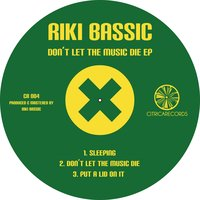 Don't Let the Music Die EP — Riki bassic