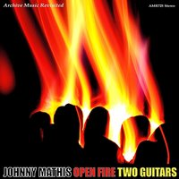 Open Fire Two Guitars — Johnny Mathis