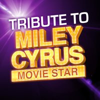 TUTM Tribute To Miley Cyrus: Movie Star — The Hit Crew
