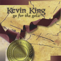 Go For The Gold — Kevin King