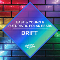 Drift — East & Young, Futuristic Polar Bears, East, Young, Futuristic Polar Bears