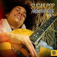 Sugar Pop from the 60's, Vol. 1 — сборник