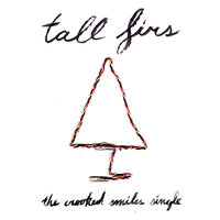 The Crooked Smiles Single — Tall Firs