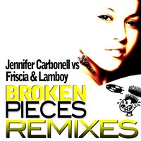 Broken Pieces — Jennifer Carbonell, Friscia & Lamboy, Jennifer Carbonell and Friscia & Lamboy