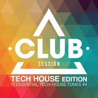 Club Session Tech House Edition, Vol. 4 — сборник