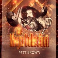 The Mega Collection — Pete Brown