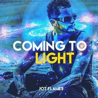 Coming to Light — Jot Flames
