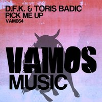 Pick Me Up — D.f.k., Toris Badic