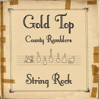 String Rock — Gold Top County Ramblers