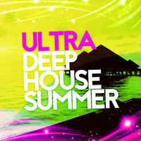 Ultra Deep House Summer — сборник