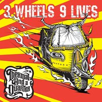 3 Wheels 9 Lives — Thermal And A Quarter