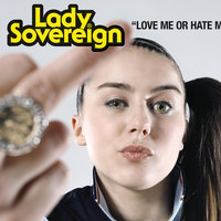 Love Me Or Hate Me — Lady Sovereign