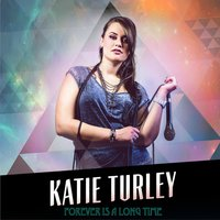 Forever Is a Long Time — Katie Turley