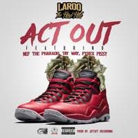 Act Out - Single — Laroo