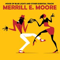 House of Blue Lights & Other Essential Tracks — Merrill E. Moore