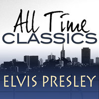 All Time Classics — Elvis Presley