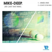 Life Can't Wait — Mike Deep