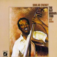 Soular Energy — Ray Brown Trio