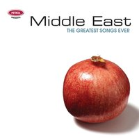 Greatest Songs Ever: Middle East — Petrol Presents