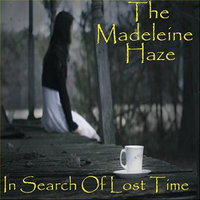 In Search of Lost Time — The Madeleine Haze