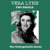 Two People - The Unforgettable Series — Vera Lynn