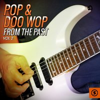 Pop & Doo Wop from the Past, Vol. 2 — сборник