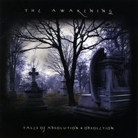 Tales Of Absolution + Obsoletion — The Awakening