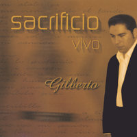 Sacrificio Vivo — Gilberto