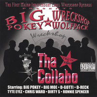 Tha Collabo: The Wreckshop Wolfpack — Big Pokey