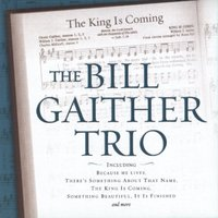 The King Is Coming — Bill Gaither Trio