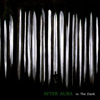 In the Dark — After Aura