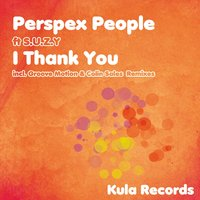 I Thank You — S.U.Z.Y, Perspex People