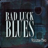 Bad Luck Blues, Vol. 2 — сборник