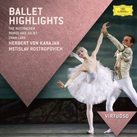 Ballet Highlights - The Nutcracker, Romeo & Juliet, Swan Lake — Berlin Philharmonic, Herbert von Karajan, Мстислав Ростропович