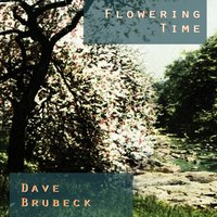 Flowering Time — Dave Brubeck