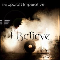 I Believe — The Updraft Imperative