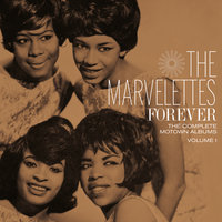Forever: The Complete Motown Albums, Volume 1 — The Marvelettes