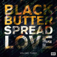 Black Butter - Spread Love Vol.3 — сборник