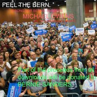 Feel the Bern (a Song for Bernie Sanders) — MICHAEL OWENS