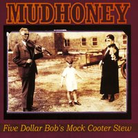 Five Dollar Bob's Mock Cooter Stew — Mudhoney