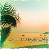 Chill Lounge Cafe — сборник