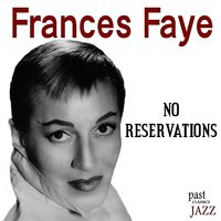 No Reservations — Frances Faye